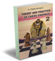 Theory and Practice of Chess Endings 2